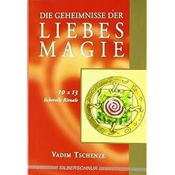 Die Geheimnisse der Liebesmagie: 10 x 13 lichtvolle Rituale von Tschenze. Vadim (2008) Broschiert