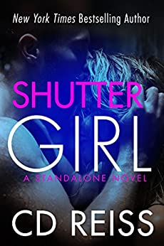 Shuttergirl: (A Standalone Second Chance Romance) by [Reiss, CD]