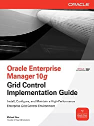 Oracle Enterprise Manager 10g Grid Control Implementation Guide (Oracle Press)