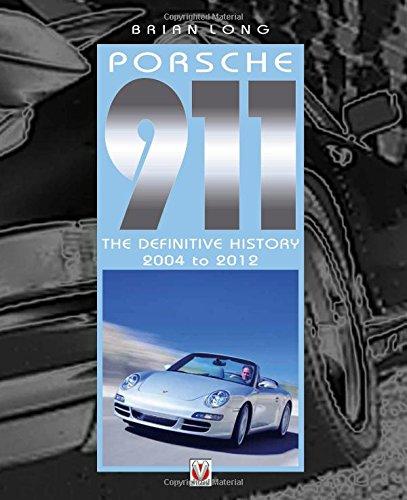 Porsche 911: The Definitive History 2004-2012 por Brian Long