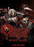 Darkest Dungeon Game Guide (DLC The Crimson Court) (English Edition)