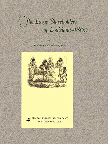 The Large Slaveholders of Louisiana-1860