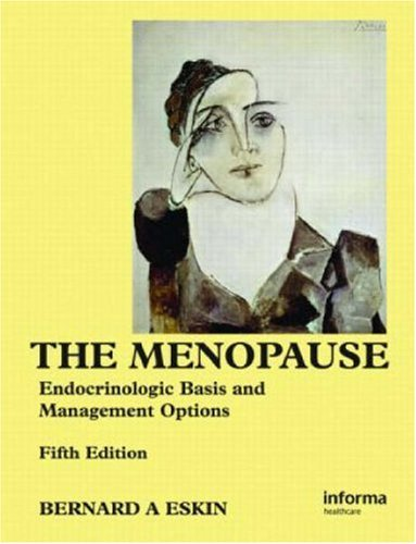 The Menopause: Endocrinologic Basis and Management Options by Bernard A. Eskin (2007-01-25)
