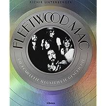 FLEETWOOD MAC: Die komplette illustrierte Geschichte