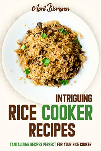 Intriguing Rice Cooker Recipes: ...