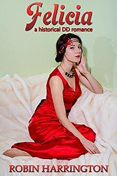 Felicia: a historical domestic discipline romance (English Edition) di [Harrington, Robin]