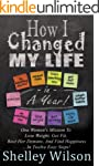 How I Changed My Life In a Year: One...