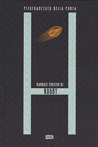 H. Manuale emotivo di rugby (Ultra sport) por Pierfrancesco Della Porta