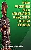 Image de MANUAL PROCEDIMENTAL PARA LA CONSAGRACIÓN DE LA MANO DE IFÁ EN LA VERTIENTE AFROCUBANA