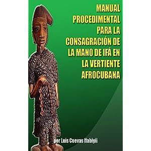 MANUAL PROCEDIMENTAL PARA LA CONSAGRACIÓN DE LA MANO DE IFÁ EN LA VERTIENTE AFROCUBANA