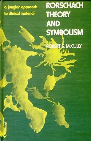 Rorschach theory and symbolism;: A Jungian approach to clinical material by Robert S McCully (1971-01-01)