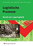 Logistische Prozesse. Berufe der Lagerlogistik (Lehr-/Fachbuch)