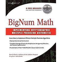 BigNum Math: Implementing Cryptographic Multiple Precision Arithmetic