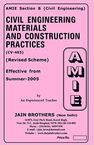 AMIE - Section - (B) Civil Engineering Materials and Construction Practices ( CV- 403 ) Civil Engineering Solved and Unsolved Papers (Winter,2015)