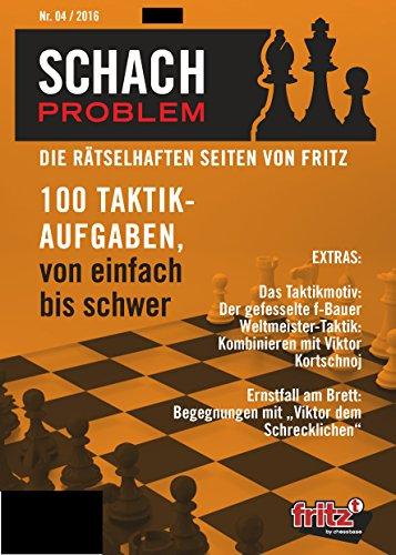Schach Problem #04/2016: Die rätselhaften Seiten von Fritz (German Edition)