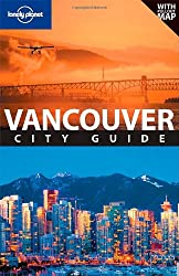 Vancouver (Lonely Planet City Guides)