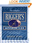 The Complete Rigger's Apprentice: Too...