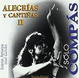 Alegrias II Y Cantinas by Solo Compas