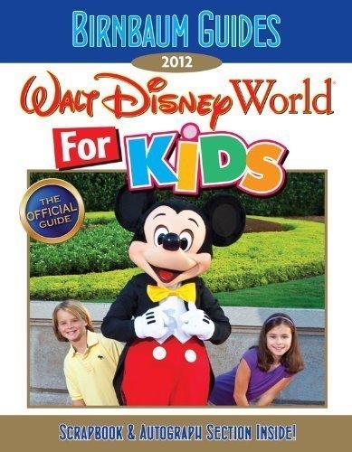 Birnbaum's Walt Disney World for Kids 2012 by Birnbaum Travel Guides (2011) Paperback
