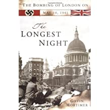 The Longest Night: The Bombing of London on May 10, 1941 by Gavin Mortimer (January 19,2005)