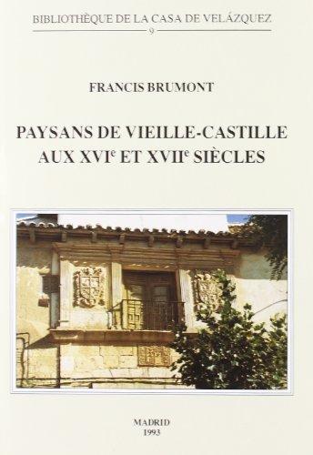Paysans de Vieille-Castille aux XVIe et XVIIe siècles (Bibliothèque de la Casa de Velázquez)