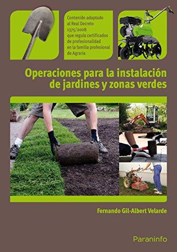 Operaciones para la instalación de jardines y zonas verdes (Jardineria) por FERNANDO GIL-ALBERT VELARDE