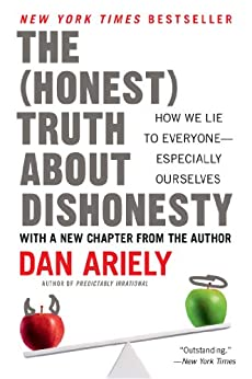 The Honest Truth About Dishonesty: How We Lie to Everyone--Especially Ourselves par [Ariely, Dan]