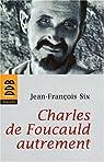Charles de Foucauld autrement par Six