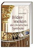 Das Bilderlexikon der christlichen Symbole - Eckhard Bieger