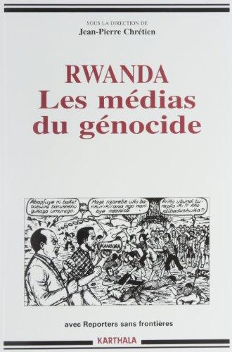Rwanda: Les médias du génocide (Collection Hommes et sociétés) par Jean-François Dupaquier, Marcel Kabanda, Joseph Ngarambe