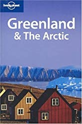 Greenland and the Arctic (Lonely Planet Country Guides)