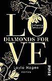 Diamonds For Love – Entflammte Sehnsucht: Roman von Layla Hagen