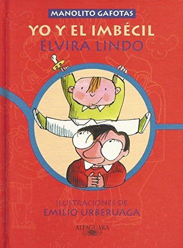 Manolito gafotas: Yo y el imbecil (Spanish Edition) by Elvira Lindo (1999-01-02)