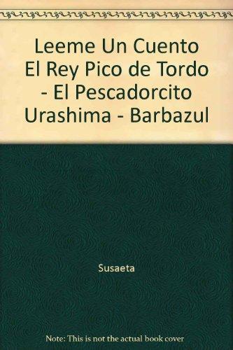 Leeme Un Cuento El Rey Pico de Tordo - El Pescadorcito Urashima - Barbazul