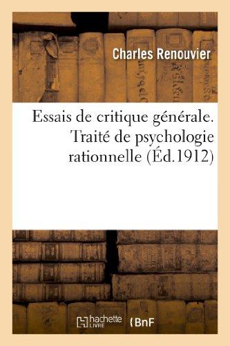 Essais de critique générale. Traité de psychologie rationnelle d'après les principes du criticisme