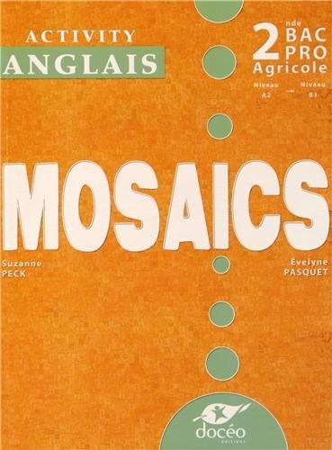 Anglais 2e Bac Pro Agricole Mosaïcs : Activity book