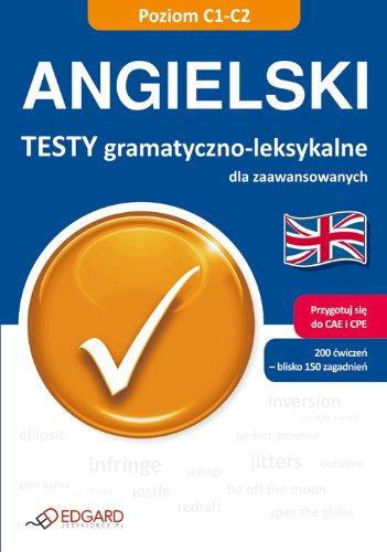 Angielski Testy gramatyczno-leksykalne dla zaawansowanych