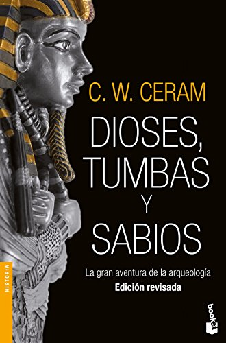 Dioses, tumbas y sabios (Divulgación) por C. W. Ceram