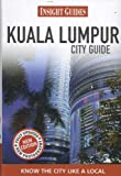 Insight Guides: Kuala Lumpur City Guide (Insight City Guides)
