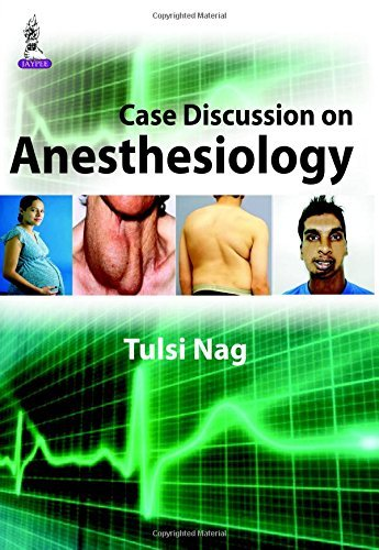 Case Discussion on Anesthesiology by Tulsi Nag (2015-06-30)