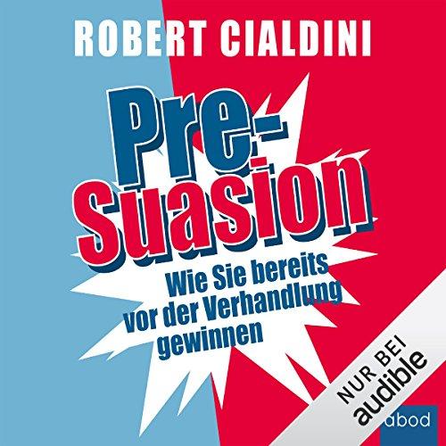 Buchseite und Rezensionen zu 'Pre-Suasion: Wie Sie bereits vor der Verhandlung gewinnen' von Robert Cialdini