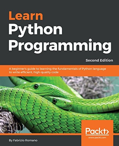 Learn Python Programming: A beginner's guide to learning the fundamentals of Python language to write efficient, high-quality code, 2nd Edition (English Edition)