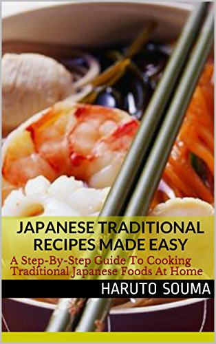 Japanese dishes the best amazon price in savemoney japanese traditional recipes made easy a step by step guide to cooking traditional forumfinder Gallery