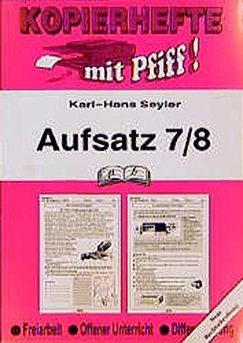 Aufsatz / Deutsch für Freiarbeit, Übung und Differenzierung: Aufsatz 7./8. Jahrgangsstufe