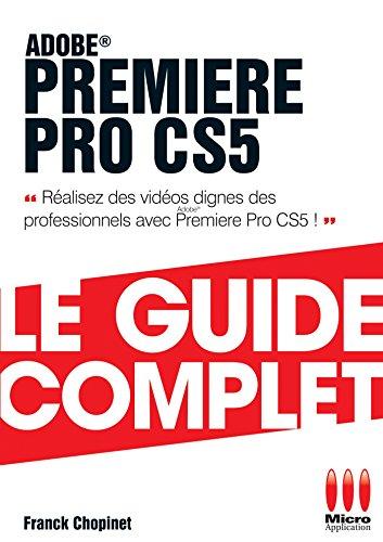 Premiere Pro CS5 par Franck Chopinet