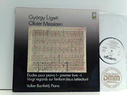 György Ligeti / Olivier Messiaen - Volker Banfield - Études Pour Piano (- Premier Livre -) / Vingt Regards Sur L'Enfant-Jésus (Sélection)