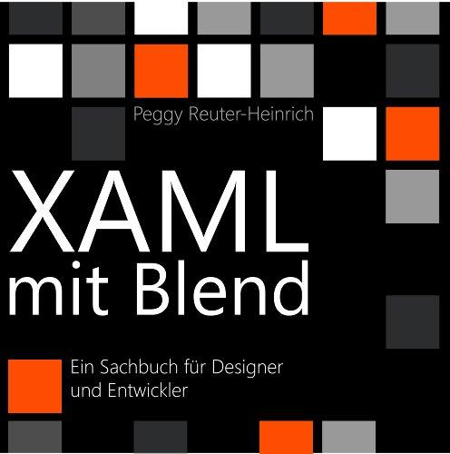 XAML mit Blend: für WPF, Silverlight, Windows Phone, Windows Store und Universal Apps