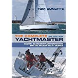 Cunliffe, T: Complete Yachtmaster: Sailing, Seamanship and Navigation for the Modern Yacht Skipper 9th edition