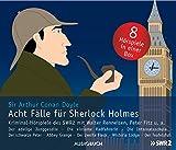 Acht Fälle für Sherlock Holmes - Kriminalhörspiele auf 8 CDs mit 432 Minuten