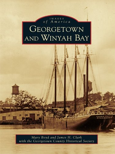 Georgetown and Winyah Bay (Images of America) (English Edition) Winyah Bay